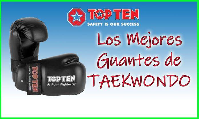 Los mejores guantes de taekwondo ITF