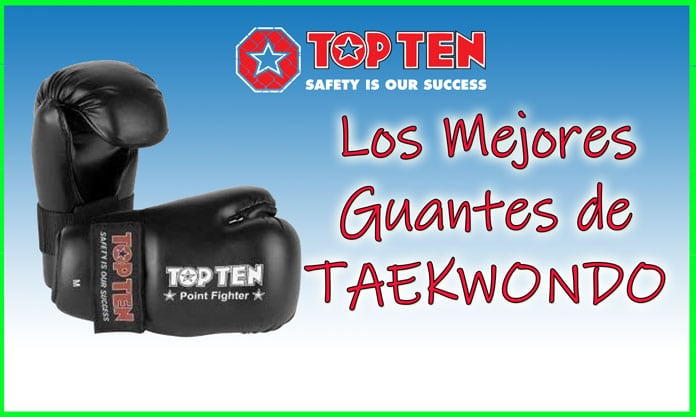 Los mejores guantes de Taekwondo